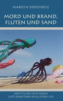Mord und Brand, Fluten und Sand