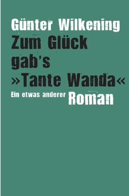 Zum Glück gab's ›Tante Wanda‹