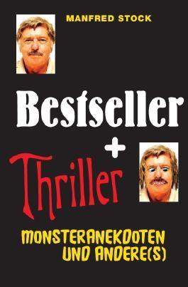 Bestseller und Thriller – Monsteranekdoten und andere(s)