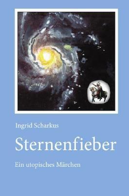 Sternenwelt - utopische Träume / Sternenfieber