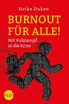 Burnout für alle! Mit Volldampf in die Krise