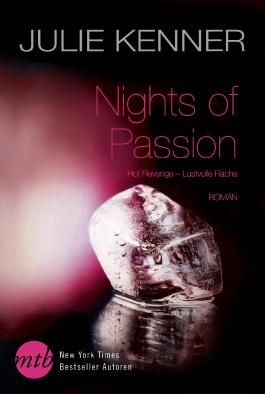 Nights of Passion: Hot Revenge - Lustvolle Rache (MIRA Erotik)