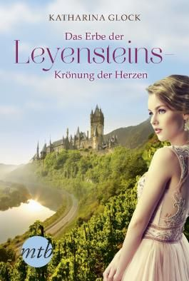 Das Erbe der Leyensteins - Krönung der Herzen