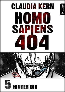 Homo Sapiens 404 Band 5: Hinter dir
