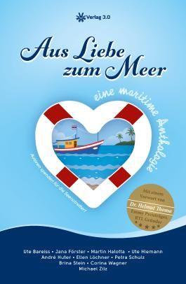 Aus Liebe zum Meer - eine maritime Anthologie