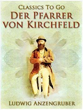 Der Pfarrer von Kirchfeld (Classics To Go)