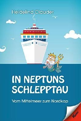 In Neptuns Schlepptau: Vom Mittelmeer zum Nordkap