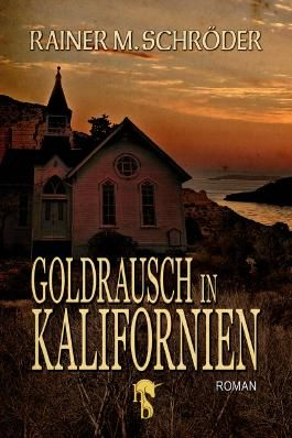 Goldrausch in Kalifornien