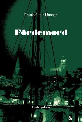 Fördemord: Flensburg-Krimi