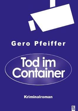 Tod im Container: Kriminalroman