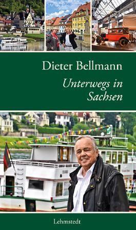 Dieter Bellmann Unterwegs in Sachsen