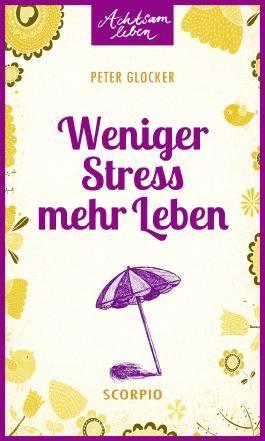 Weniger Stress – mehr Leben
