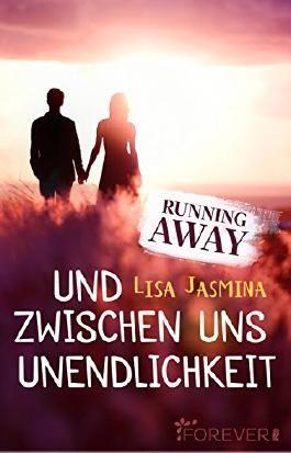 Running away: Und zwischen uns Unendlichkeit