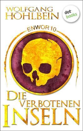 Enwor - Band 10: Die verbotenen Inseln
