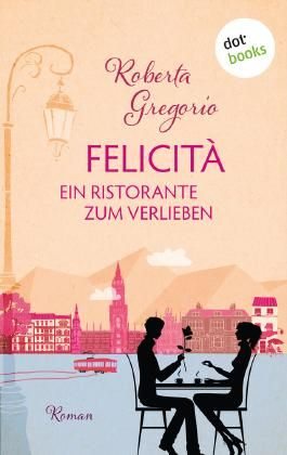 Felicità - Ein Ristorante zum Verlieben