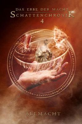 Das Erbe der Macht - Schattenchronik 4 - Allmacht