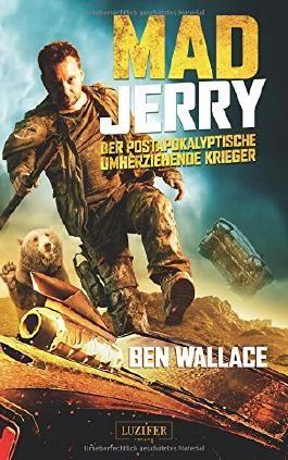 Mad Jerry: Der postapokalyptische umherziehende Krieger
