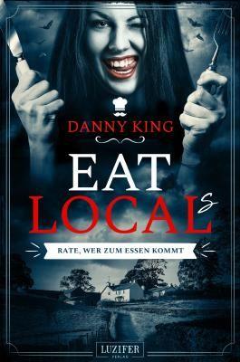 EAT LOCAL(s) – RATE, WER ZUM ESSEN KOMMT