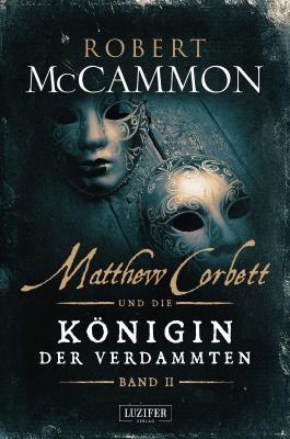 Matthew Corbett und die Königin der Verdammten - Band 2