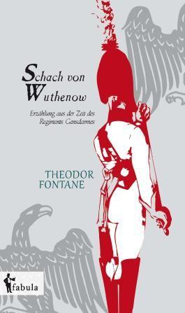 Schach von Wuthenow: Erzählung aus der Zeit des Regiments Gensdarmes