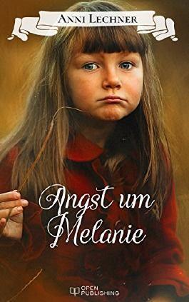 Angst um Melanie: ... und zwei weitere spannende Romane