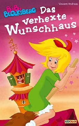 Bibi Blocksberg - Das verhexte  Wunschhaus: Roman