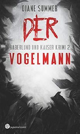 Der Vogelmann (Haberlund und Kaiser Krimi 2)