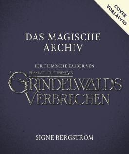 Das magische Archiv (Der filmische Zauber von Phantastische Tierwesen: Grindelwalds Verbrechen)