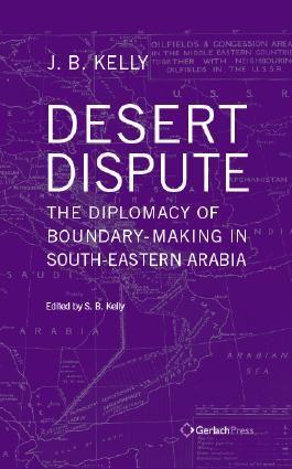 Desert Dispute: the Diplomacy of Boundary-Making in South-Eastern Arabia