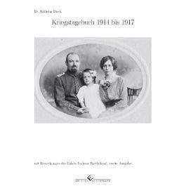 Kriegstagebuch Dr. Wilhelm Dieck 1914 bis 1918