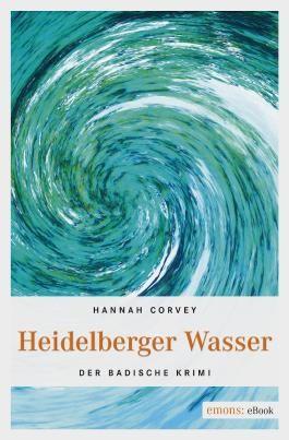 Heidelberger Wasser (Der Badische Krimi)