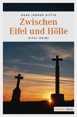 Zwischen Eifel und Hölle (Eifel Krimi)
