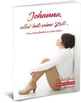 Johanna, alles hat seine Zeit ...