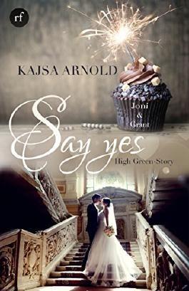Say yes - Joni & Grant: High Green Story