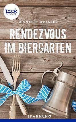 Rendezvous im Biergarten (Kurzgeschichte, Krimi) (Die 'booksnacks' Kurzgeschichten Reihe)