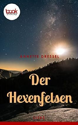 Der Hexenfelsen (Kurzgeschichte, Liebe) (Die 'booksnacks' Kurzgeschichten Reihe)