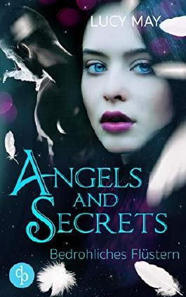 Bedrohliches Flüstern (Young Adult, Romantasy) (Angels & Secrets-Reihe 2)