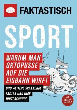 Faktastisch: Sport. Warum man Oktopusse auf die Eisbahn wirft