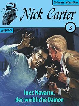 Nick Carter 003: Inez Navarro, der weibliche Dämon