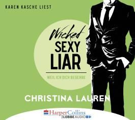 Wicked Sexy Liar - Weil ich dich begehre
