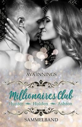 Sammelband Millionaires Club – Hunter | Holden | Ashton