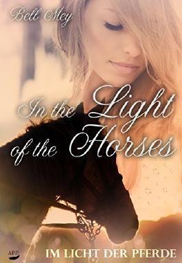 In The Light Of The Horse: Im Licht Der Pferde