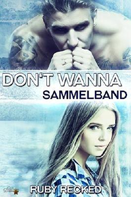 Don't Wanna: Sammelband