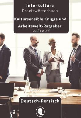 Arbeits- und Ausbildungs-Knigge Deutsch - Persisch Dari