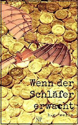 H.G. Wells: Wenn der Schläfer erwacht: Illustrierte Fassung (Science Fiction & Fantasy bei Null Papier)