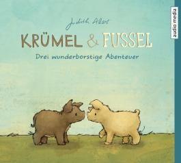 Krümel und Fussel – Drei wunderborstige Abenteuer