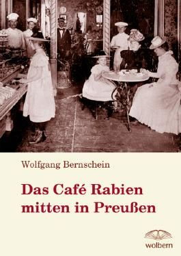 Das Café Rabien mitten in Preußen