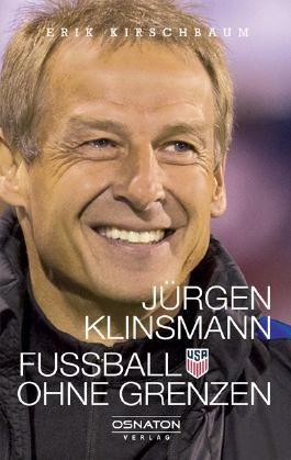 Jürgen Klinsmann - Fußball ohne Grenzen