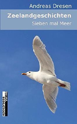 Zeelandgeschichten - Sieben mal Meer