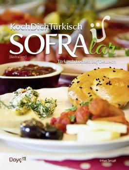 KochDichTürkisch - SOFRAlar - Türkisch Kochen auf Deutsch